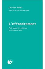 L'EFFONDREMENT - PETIT GUIDE DE RESILIENCE EN TEMPS DE CRISE