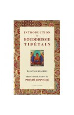 INTRODUCTION AU BOUDDHISME TIBETAIN SELON PHENDE RINPOCHE