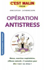 OPERATION ANTISTRESS C'EST MALIN
