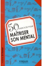 50 EXERCICES POUR MAITRISER SON MENTAL