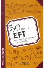 50 EXERCICES D EFT (TECHNIQUE DE LIBERATION EMOTIONNELLE)
