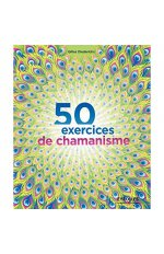 50 EXERCICES DE CHAMANISME