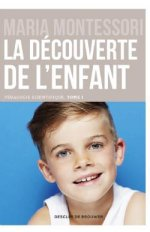 LA DECOUVERTE DE L ENFANT PEDAGOGIE SCIENTIFIQUE TOME 1