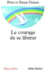 LE COURAGE DE SE LIBERER