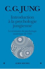 INTRODUCTION A LA PSYCHOLOGIE JUNGIENNE- LE SEMINAIRE DE PSYCHOLOGIE ANALYTIQUE DE 1925