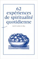 62 EXPERIENCES DE SPIRITUALITE QUOTIDIENNE AVEC CD MP3 INCLUS