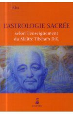 ASTROLOGIE SACREE SELON L ENSEIGNEMENT DU MAITRE TIBETAIN D K