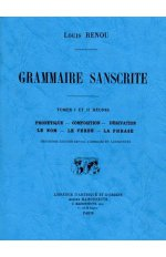 GRAMMAIRE SANSKRITE. PHONETIQUE, COMPOSITION, DERIVATION, LE NOM, LE VERBE, LA PHRASE. 3E EDITION RE