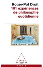 101 EXPERIENCES DE PHILOSOPHIE QUOTIDIENNE