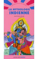 LA MYTHOLOGIE INDIENNE