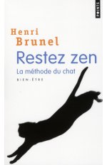 RESTEZ ZEN. LA METHODE DU CHAT