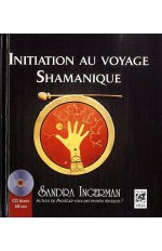 INITIATION AU VOYAGE SHAMANIQUE + CD