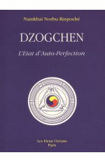DZOGCHEN L'ETAT D'AUTO-PERFECTION