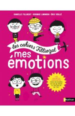 LES CAHIERS FILLIOZAT - MES EMOTIONS