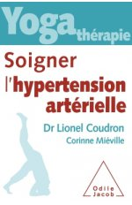 YOGA-THERAPIE : SOIGNER L'HYPERTENSION ARTERIELLE