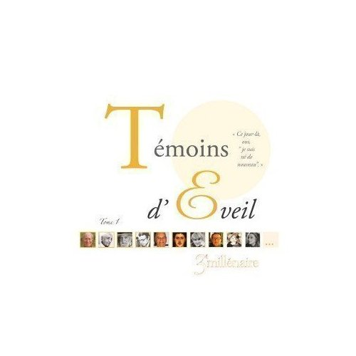 TEMOINS D'EVEIL - TOME 1