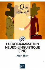 LA PROGRAMMATION NEURO-LINGUISTIQUE (PNL) QSJ 4056