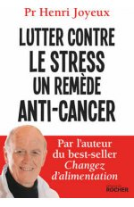 LUTTER CONTRE LE STRESS UN REMEDE ANTI CANCER