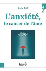 L'ANXIETE, LE CANCER DE L'AME