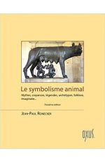 LE SYMBOLISME ANIMAL - MYTHES, CROYANCES, LEGENDES, ARCHETYPES, FOLKLORE, IMAGINAIRE...