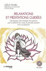 RELAXATIONS ET MEDITATIONS GUIDEES AVEC CD AUDIO