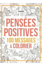 PENSEES POSITIVES - 100 MESSAGES A COLORIER