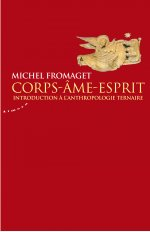 CORPS-AME-ESPRIT - INTRODUCTION A L'ANTHROPOLOGIE TERNAIRE