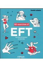 50 EXERCICES D EFT TECHNIQUE DE LIBERATION EMOTIONNELLE