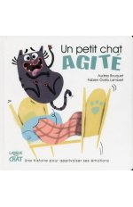 UN PETIT CHAT AGITE LES EMOTIONS DE PETIT CHAT