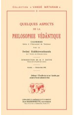 QUELQUES ASPECTS DE LA PHILOSOPHIE VEDANTIQUE. CAUSERIES PAR LE SWAMI SIDDHESWARANANDA