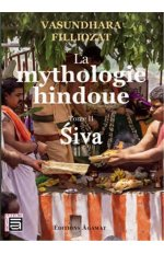LA MYTHOLOGIE HINDOUE - T2 : SIVA