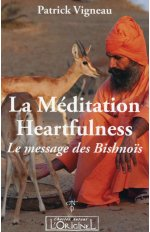 MEDITATION HEARTFULNESS (LA) : LE MESSAGE DES BISHNOIS