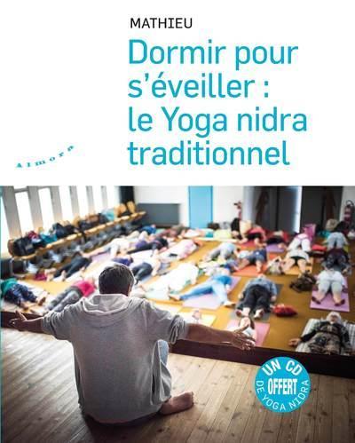 DORMIR POUR S'EVEILLER : LE YOGA NIDRA TRADITIONNEL