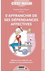 S'AFFRANCHIR DE SES DEPENDANCES AFFECTIVES C'EST MALIN