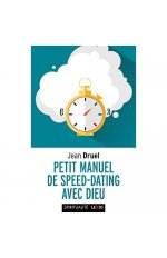 PETIT MANUEL DE SPEED-DATING AVEC DIEU