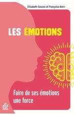 LES EMOTIONS - FAIRE DE SES EMOTIONS UNE FORCE