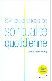 62 EXPERIENCES DE SPIRITUALITE QUOTIDIENNE
