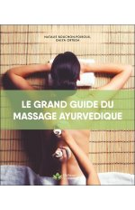 LE GRAND GUIDE DU MASSAGE AYURVEDIQUE