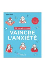 50 EXERCICES POUR VAINCRE L'ANXIETE - INCLUS : 5 SEANCES AUDIO GUIDEES POUR APAISER SON MENTAL