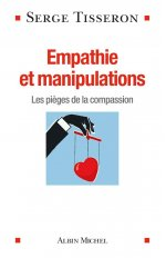 EMPATHIE ET MANIPULATIONS - LES PIEGES DE LA COMPASSION