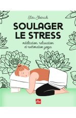 SOULAGER LE STRESS (MEDITATION, YOGA, RELAXATION)
