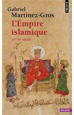 L'EMPIRE ISLAMIQUE. VIIE-XIE SIECLE