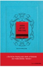 BURN AFTER WRITING - L'EDITION FRANCAISE OFFICIELLE