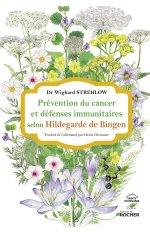 PREVENTION DU CANCER ET DEFENSES IMMUNITAIRES SELON HILDEGARDE DE BINGEN